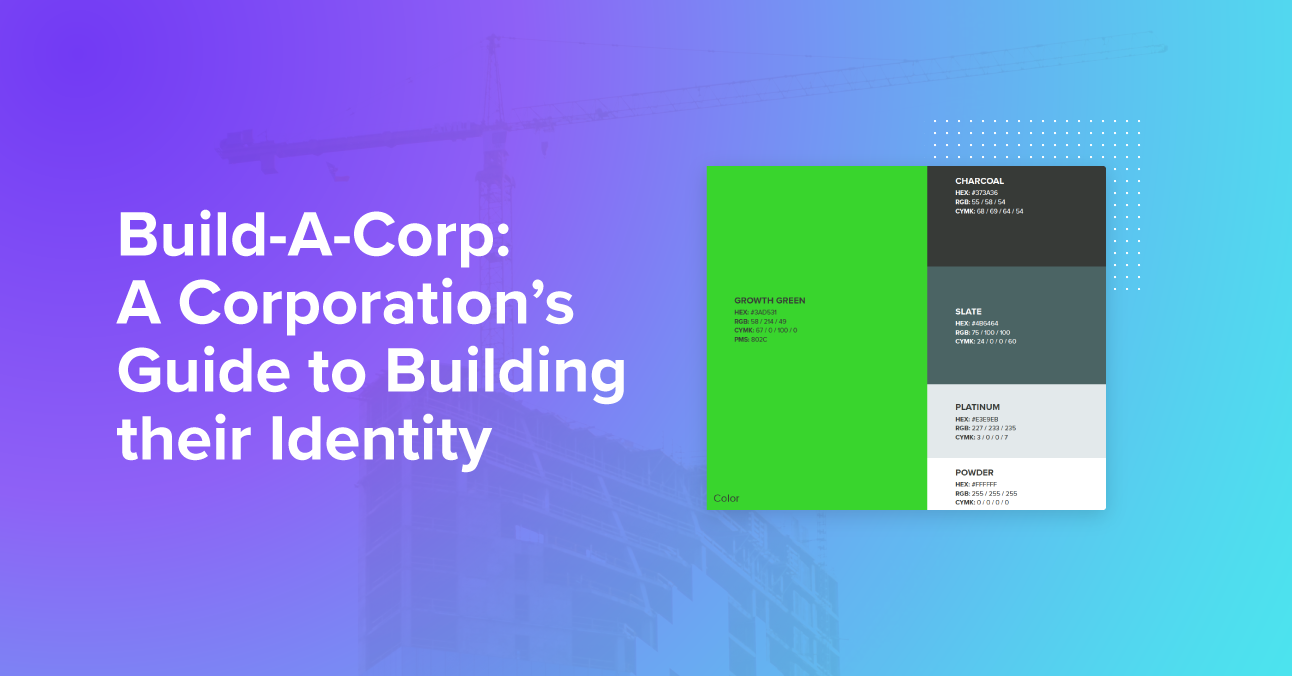 Build-A-Corp: A Corporation's Guide to Building their Identity